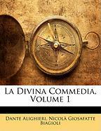 La Divina Commedia, Volume 1 - Alighieri, Dante; Biagioli, Nicol Giosafatte