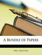 A Bundle of Papers - Siegvolk, Paul