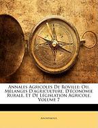 Annales Agricoles de Roville: Ou, Mlanges D'Agriculture, D'Conomie Rurale, Et de Lgislation Agricole, Volume 7 - Anonymous