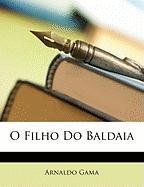 O Filho Do Baldaia - Gama, Arnaldo