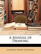 A Manual of Drawing - Coolidge, Clarence Edwin