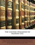 The Culture Demanded by Modern Life - Spencer, Herbert; Tyndall, John; Whewell, William