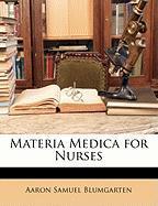 Materia Medica for Nurses - Blumgarten, Aaron Samuel