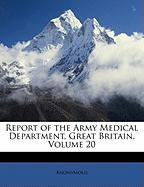Report of the Army Medical Department, Great Britain, Volume 20 - Anonymous
