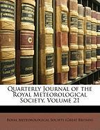 Quarterly Journal of the Royal Meteorological Society, Volume 21