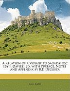 A Relation of a Voyage to Sagadahoc [By J. Davies] Ed. with Preface, Notes and Appendix by B.F. Decosta - Davies, James