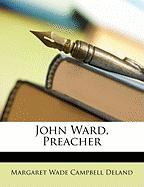 John Ward, Preacher - Deland, Margaret Wade Campbell