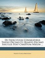 de Exercituum Commeatibus Tertio Decimo Et Quarto Decimo Saeculis Post Christum Natum ... - Funck-Brentano, Frantz