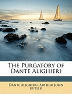 The Purgatory of Dante Alighieri - Alighieri, Dante; Butler, Arthur John