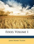 Food, Volume 1 - Tilden, John Henry