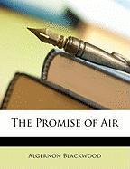 The Promise of Air - Blackwood, Algernon