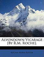Alvondown Vicarage [By R.M. Roche]. - Roche, Regina Maria