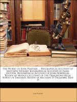 The Works of John Playfair ...: Biographical Account of Matthew Stewart. Biographical Account of James Hutton. Biographical Account of John Robinson. Review of Mudge's Account of the Trigonometrical Survey of England. Review of Mechain Et D - Playfair, John