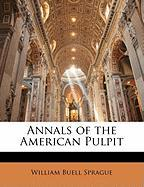 Annals of the American Pulpit - Sprague, William Buell