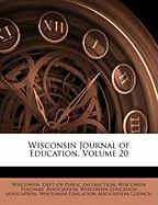 Wisconsin Journal of Education, Volume 20