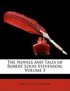 The Novels and Tales of Robert Louis Stevenson, Volume 3 - Stevenson, Robert Louis