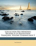 Collection Des Memoires Relatifs La Revolution Francaisee, Volume 22, Page 3 - Anonymous