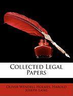 Collected Legal Papers - Holmes, Oliver Wendell, Jr.; Laski, Harold Joseph