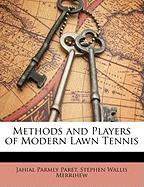 Methods and Players of Modern Lawn Tennis - Paret, Jahail Permly; Merrihew, Stephen Wallis