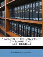 A Memoir of the Services of Sir Samuel Ford Whittingham - Whittingham, Ferdinand