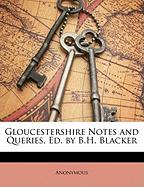 Gloucestershire Notes and Queries, Ed. by B.H. Blacker - Anonymous