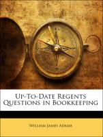 Up-To-Date Regents Questions in Bookkeeping - Adams, William James