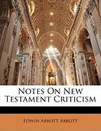 Notes on New Testament Criticism - Abbott, Edwin Abbott