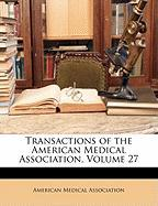 Transactions of the American Medical Association, Volume 27