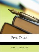 Five Tales - Galsworthy, John