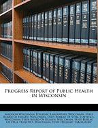 Progress Report of Public Health in Wisconsin