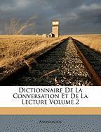 Dictionnaire de La Conversation Et de La Lecture Volume 2 - Anonymous