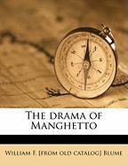 The Drama of Manghetto - Blume, William F.