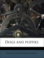 Dogs and puppies - Montgomery, Frances Trego