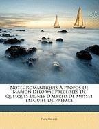 Notes Romantiques Propos de Marion Delorme Prcdes de Quelques Lignes D'Alfred de Musset En Guise de Prface - Milliet, Paul