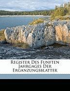 Register Des Funften Jahrgages Der Erganzungsblatter - Jahre, Vom