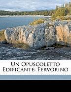 Un Opuscoletto Edificante: Fervorino - Fanfani, Pietro