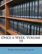Once a Week, Volume 14 - Dallas, Eneas Sweetland