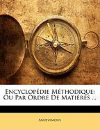 Encyclopdie Mthodique: Ou Par Ordre de Matires ... - Anonymous
