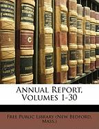Annual Report, Volumes 1-30