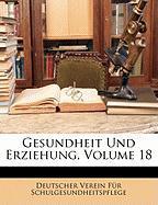 Gesundheit Und Erziehung, Volume 18 - Schulgesundheitspflege, Deutscher Verein