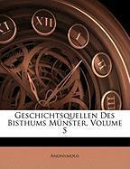Geschichtsquellen Des Bisthums Mnster, Volume 5 - Anonymous