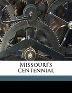 Missouri's Centennial