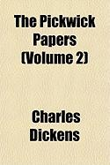 The Pickwick Papers (Volume 2) - Dickens, Charles