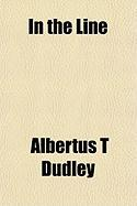 In the Line - Dudley, Albertus True