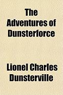 The Adventures of Dunsterforce - Dunsterville, Lionel Charles