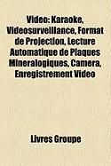 Vido: Karaok, Vidosurveillance, Format de Projection, Lecture Automatique de Plaques Minralogiques, Camra, Enregistrement Vi