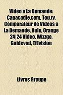 Vido La Demande: Capacadie.Com, Tou.TV, Comparateur de Vidos La Demande, Hulu, Orange 24]24 Vido, Wizzgo, Guidevod, Tf1vision