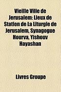 Vieille Ville de Jrusalem: Lieux de Station de La Liturgie de Jrusalem, Synagogue Hourva, Yishouv Hayashan