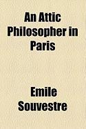 An Attic Philosopher in Paris - Souvestre, Mile