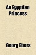 An Egyptian Princess - Ebers, Georg